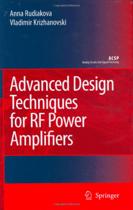Advanced Design Techniques for RF Power Amplifiers by Anna Rudiakova and Vladimir Krizhanovski