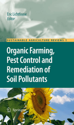 Organic Farming Pest Control and Remediation of Soil Pollutants By Eric Lichtfouse