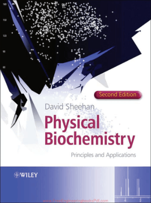 Physical Biochemistry Principles and Applications Second Edition by David Sheehan