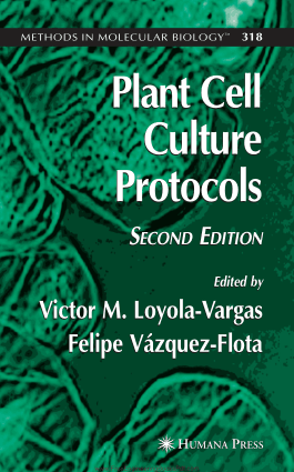 Plant Cell Culture Protocols Second Edition Edited by Victor M. Loyola Vargas and Felipe Vazquez Flota