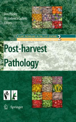 Postharvest Pathology By Dov Prusky and M. Lodovica Gullino