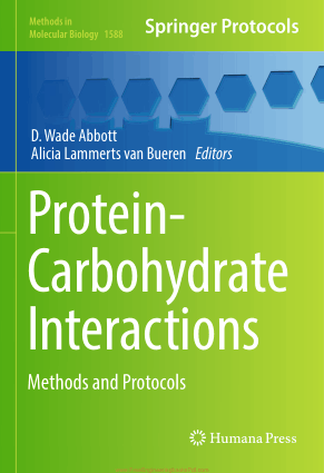 Protein Carbohydrate Interactions Methods and Protocols by D. Wade Abbott and Alicia Lammerts van Bueren
