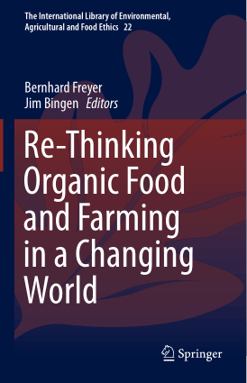 Re Thinking Organic Food and Farming in a Changing World By Bernhard Freyer and Jim Bingen