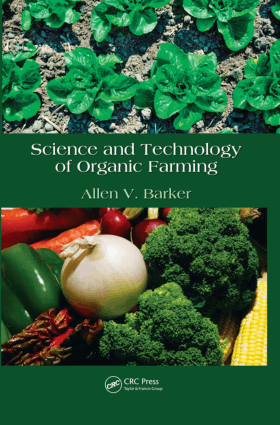 Science and Technology of Organic Farming By Allen V. Barker