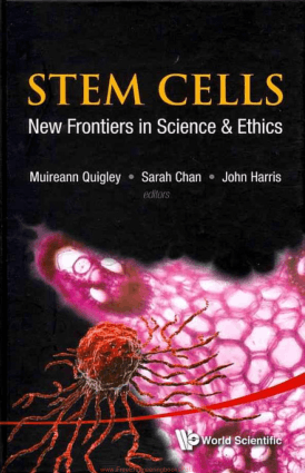 STEM CELLS New Frontiers in Science & Ethics By Muireann Quigley, Sarah Chan and John Harris