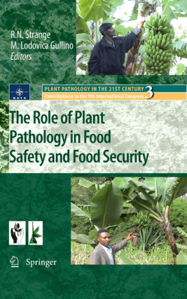 The Role of Plant Pathology in Food Safety and Food Security By R.N. Strange and M.Lodovica Gullino