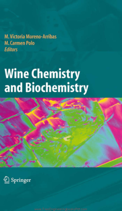 Wine Chemistry and Biochemistry By M. Victoria Moreno Arribas and M. Carmen Polo