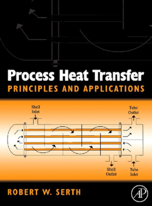 Process Heat Transfer Principles and Applications by R.W. Serth