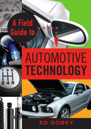 A Field Guide to Technology Automotive By Ed Sobey
