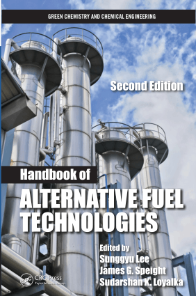 Alternative Fuel Technologies Handbook of 2nd Edition by James G. Speight Sunggyu Lee and Sudarshan K. Loyalka