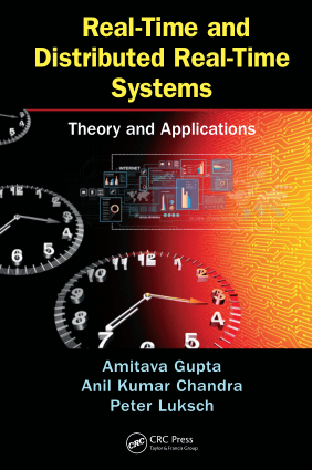 Real-Time and Distributed Real-Time Systems Theory and Applications by Anil Kumar Chandra, Amitava Gupta and Peter Luksch