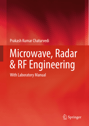 Microwave, Radar and RF Engineering with Laboratory Manual by Prakash Kumar Chaturvedi