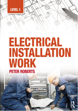 Electrical Installation Work Level One by Peter Roberts