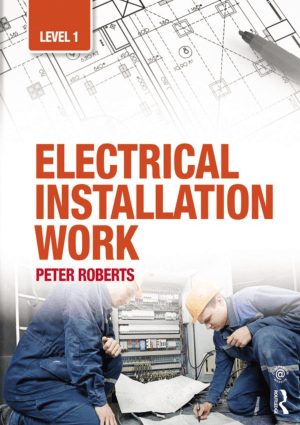 Electrical Installation Work Level 1 by Peter Roberts
