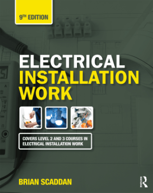 Electrical Installation Work Ninth Edition by Brian Scaddan