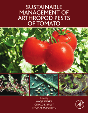 Sustainable Management of Arthropod Pests of Tomato by Waqas Wakil, Gerald E. Brust and Thomas M. Perring