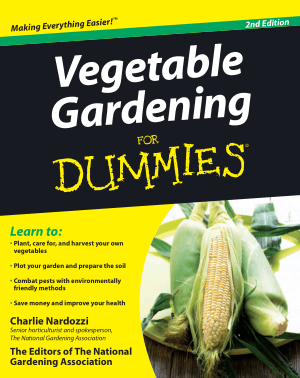 Vegetable Gardening for Dummies 2nd Edition by Charlie Nardozzi