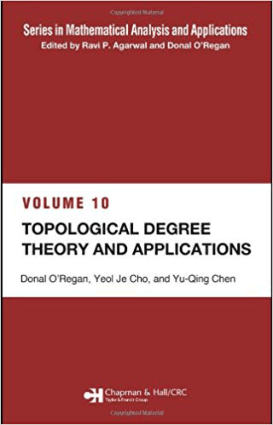 Topological Degree Theory and Applications Volume 10 by Donal O Regan, Yeol Je Cho and Yu-Qing Chen