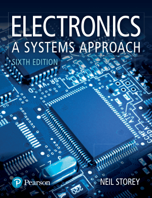 Electronics A Systems Approach Sixth Edition by Neil Storey
