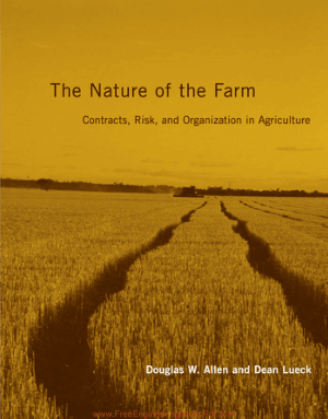 The Nature of the Farm, Contracts, Risk, and Organization in Agriculture by Douglas W. Allen and Dean Lueck