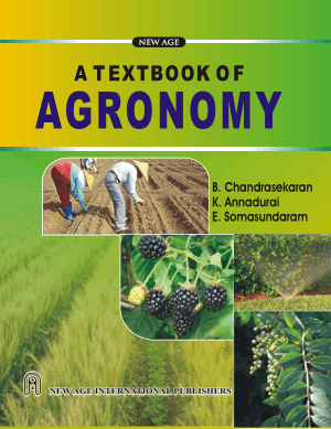 A Textbook of Agronomy by B. Chandrasekaran, K. Annadurai and E. Somasundaram