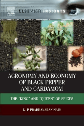 Agronomy and Economy of Black Pepper and Cardamom The King and Queen of Spices By K.P. Prabhakaran Nair