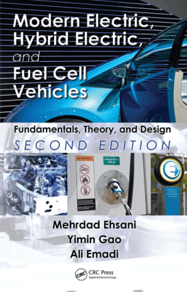 Modern Electric Hybrid Electric and Fuel Cell Vehicles Fundamentals Theory-and Design 2nd Edition by Yimin Gao, Mehrdad Ehsani and Ali Emadi