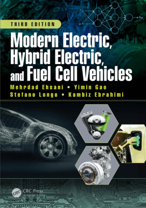 Modern Electric, Hybrid Electric and Fuel Cell Vehicles 3rd Edition by Mehrdad Ehsani, Kambiz M. Ebrahimi, Yimin Gao, Stefano Longo