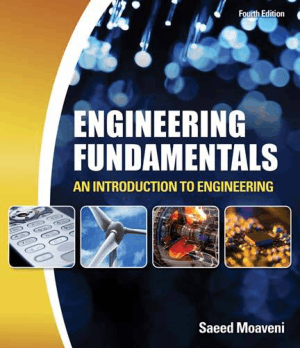 Engineering Fundamentals an Introduction to Engineering 4th Edition by Saeed Moaveni