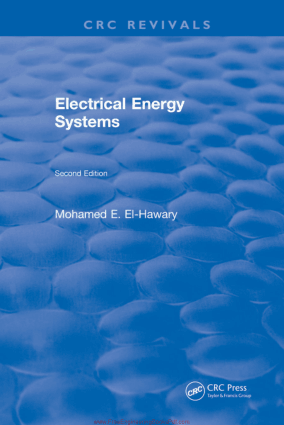 Electrical Energy Systems Second Edition by Mohamed E. El-Hawary