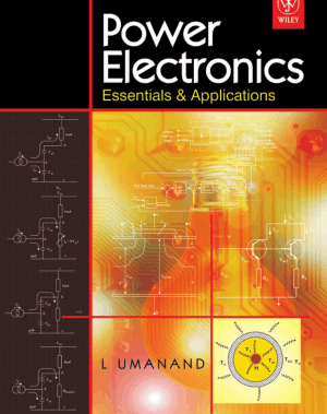 Power Electronics Essentials and Applications by L. Umanand