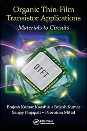 Organic Thin-Film Transistor Applications Materials to Circuits by Brajesh Kumar Kaushik, Brijesh Kumar, Sanjay Prajapati and Poornima Mittal