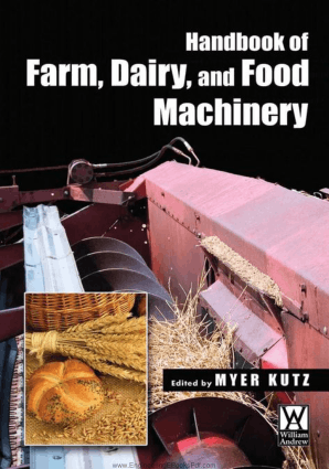 Handbook of Farm, Dairy,and Food Machinery by Myer Kutz