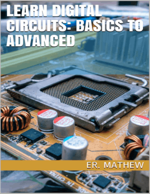 Learn Digital Circuits Basics to Advanced By ER. Mathew