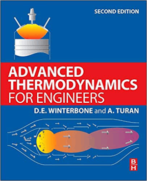 Advanced Thermodynamics for Engineers Second Edition By Desmond E. Winterbone and Ali Turan