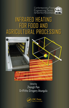Infrared Heating for Food and Agricultural Processing Edited By Zhongli Pan and Griffiths Gregory Atungulu
