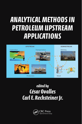 Analytical Methods in Petroleum Upstream Applications Edited By Cesar Ovalles and Carl E. Rechsteiner