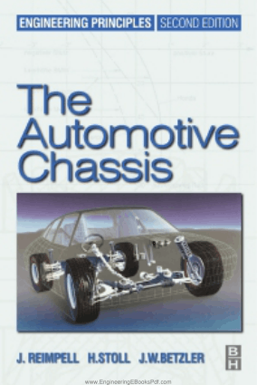 The Automotive Chassis Engineering Principles Second Edition by Jornsen Reimpell, Helmut Stoll and Jurgen W. Betzler