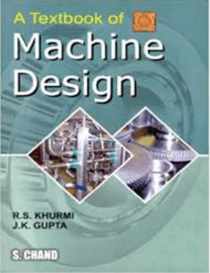 A Textbook of Machine Design by R.S. Khurmi