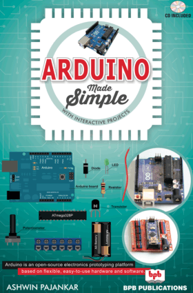 Arduino Made Simple with Interactive Projects by Ashwin Pajankar