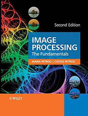 Image Processing The Fundamentals 2nd Edition by Maria M. P. Petrou and Costas Petrou
