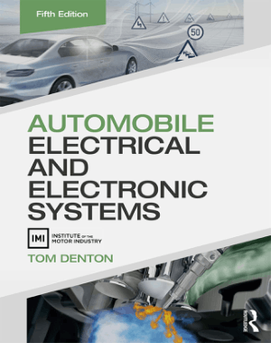 Automobile Electrical and Electronic Systems, Fifth Edition By Tom Denton
