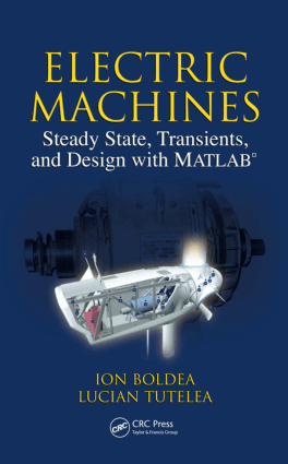 Electric Machines Steady State, Transients and Design with Matlab by Ion Boldea and Lucian Tutelea