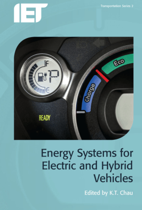 Energy Systems for Electric and Hybrid Vehicles by K.T. Chau