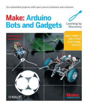 Make, Arduino Bots and Gadgets Learning by Discovery by Kimmo and Tero Karvinen