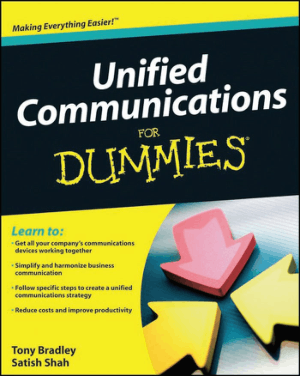 Unified Communications for Dummies by Tony Bradley and Satish Shah