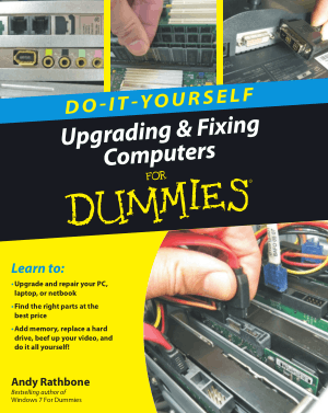 Upgrading and Fixing Computers for Dummies Do-It-Yourself By Andy Rathbone