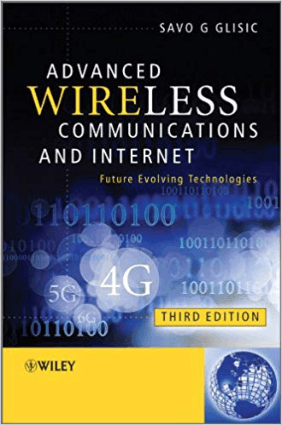 Advanced Wireless Communications and Internet Future Evolving Technologies 3rd Edition by Mr. Savo G Glisic