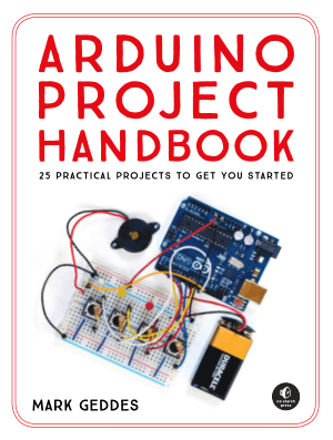 Arduino Project Handbook 25 Practical Projects To Get You Started by Mr. Mark Geddes