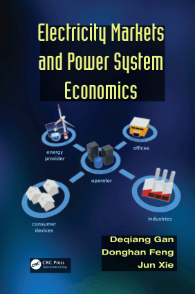Electricity Markets and Power System Economics by Mr. Deqiang Gan, Donghan Feng and JunXie-1